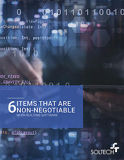 6 Items That Are Non-Negotiable When Building Software | SOLTECH