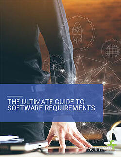 The Ultimate Guide to Software Requirements | SOLTECH